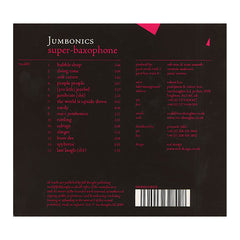 Jumbonics - 'Super-Baxophone' [CD]