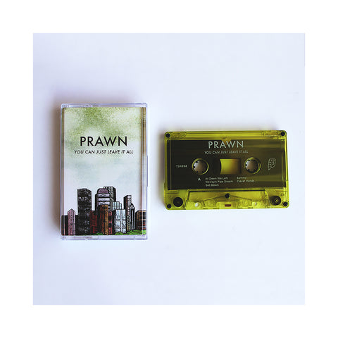 "[""Prawn - 'You Can Just Leave It All' [Cassette Tape]""]"