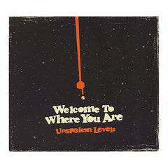 <!--020101116025669-->Unspoken Levels - 'Welcome To Where You Are' [CD]
