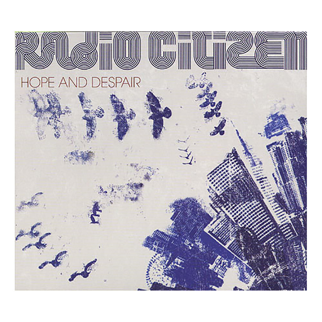 Radio Citizen - 'Hope And Despair' [CD]