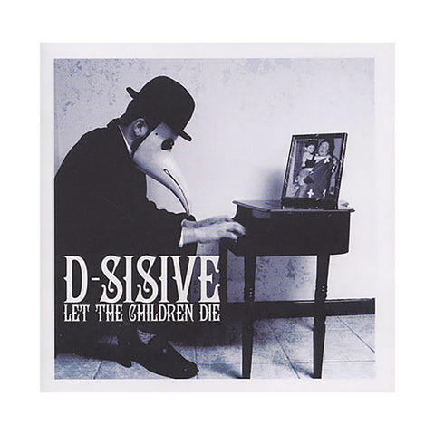 D-Sisive - 'Let The Children Die' [CD]
