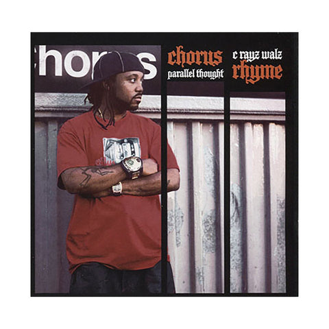 C-Rayz Walz w/ Parallel Thought - 'Chorus Rhyme' [CD]
