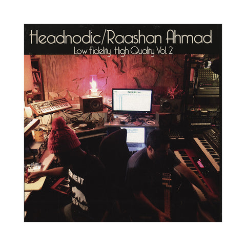 Raashan Ahmad & Headnodic - 'Low Fidelity, High Quality Vol. 2' [(Black) Vinyl LP]