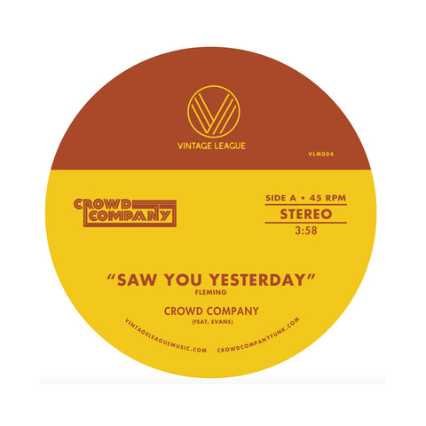 "[""Crowd Company - 'Saw You Yesterday/ Can't Get Enough' [(Blue) 7\"" Vinyl Single]""]"