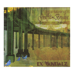 Ex Vandalz - 'Docile Takeover Vol. 1: Graffiti Brydge' [CD]