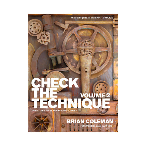 "[""Brian Coleman - 'Check The Technique Vol. 2: More Liner Notes For Hip Hop Junkies' [Book]""]"