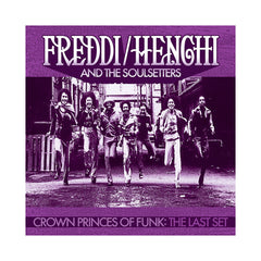 Freddi/Henchi And The Soulsetters - 'Crown Princes Of Funk: The Last Set' [CD]