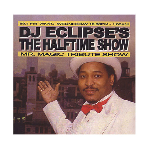 "[""DJ Eclipse & DJ Skizz - 'The Halftime Show: 89.1 FM WNYU - 10/7/09: Mr. Magic Tribute Show' [CD [2CD]]""]"