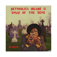 <!--020000101011849-->Mr. Dead - 'Metabolics Vol. 2: Dawn Of The Dead' [(Black) Vinyl LP]