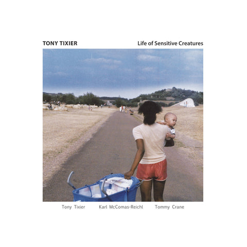"[""Tony Tixier - 'Life of Sensitive Creatures' [CD]""]"