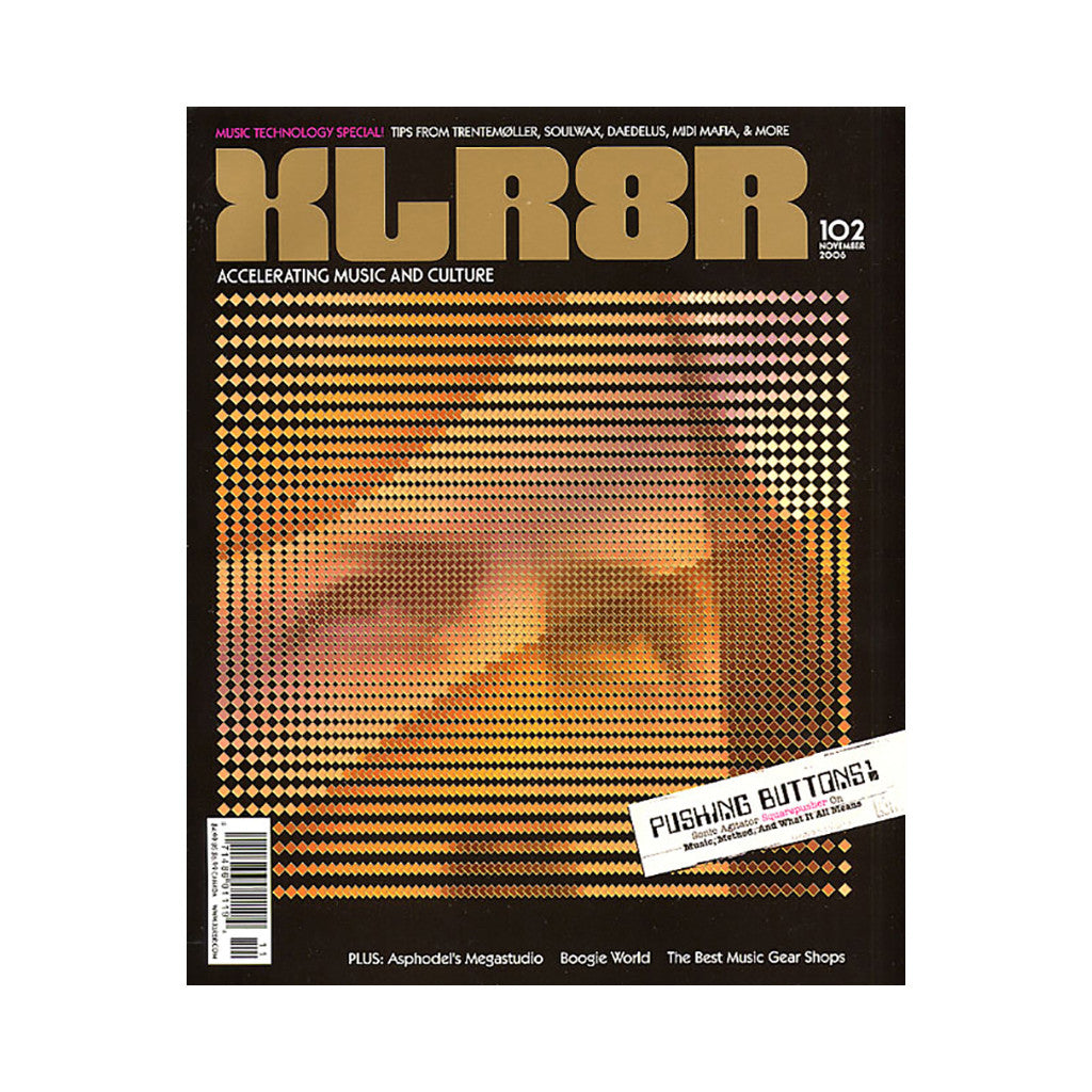 <!--020061031008564-->XLR8R - 'Issue 102, November 2006' [Magazine]