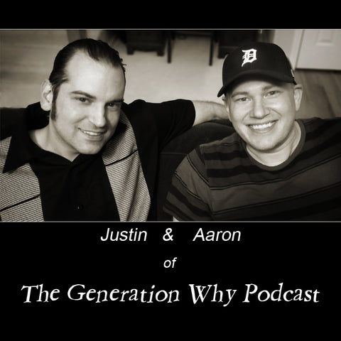 Justin and Aaron of The Generation Why Podcast