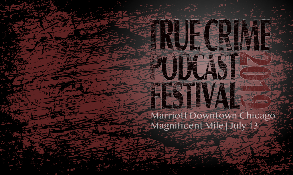 Meet Justin at True Crime Podcast Festival