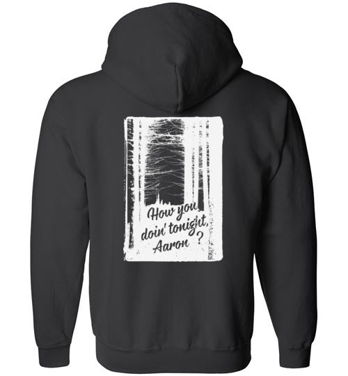 How You Doin' Tonight Zippered Hoodie