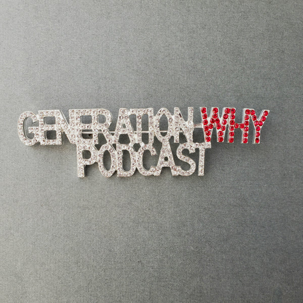 Generation Why Podcast Rhinestone Pin