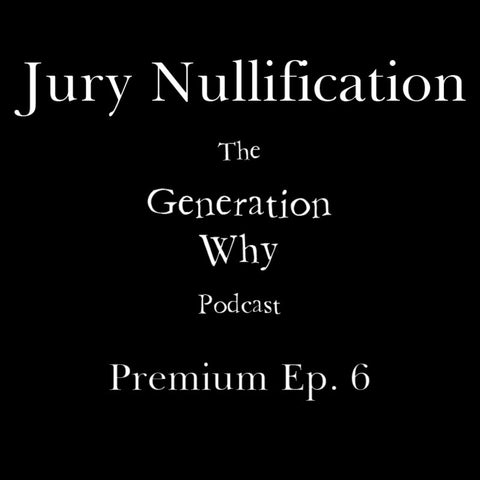 Premium Episode - Jury Nullification