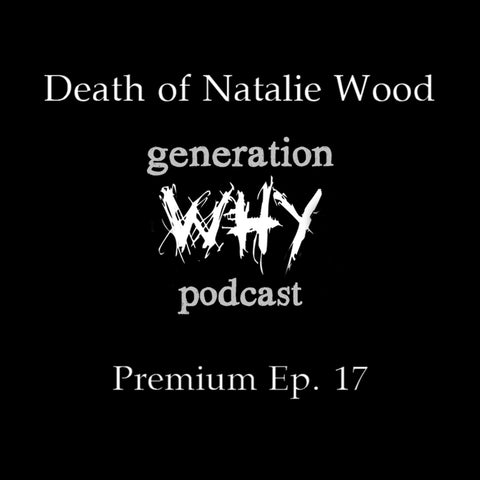 Premium Episode - Death of Natalie Wood