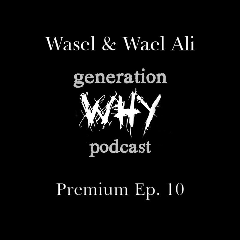 Premium Episode - Wasel and Wael Ali