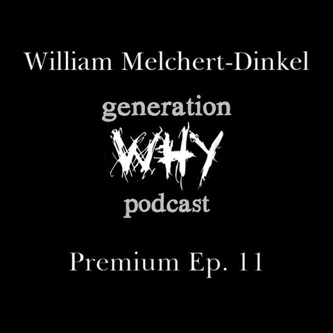 Premium Episode- William Melchert-Dinkel