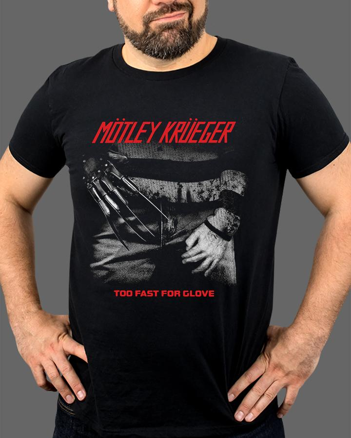 Motley Krueger - Too Fast for Glove (SHIPS THE WEEK OF JULY 10TH)