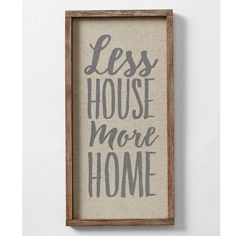 Less House More Home Plaque