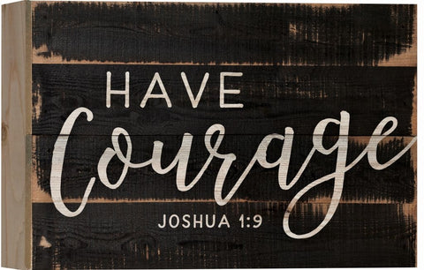 Have Courage Box Sign