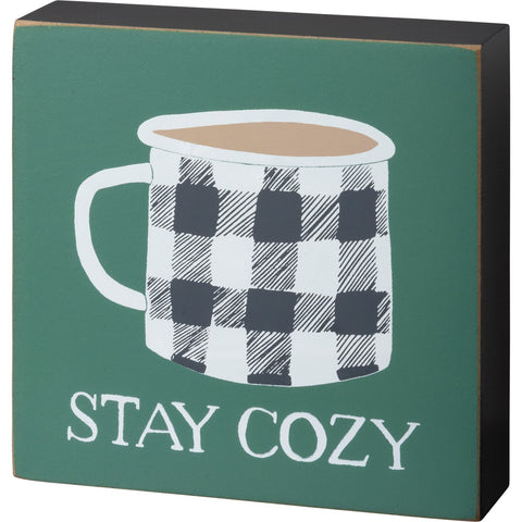 Stay Cozy Block Sign