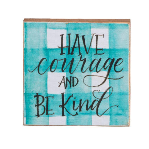 Have Courage/Be Kind Block