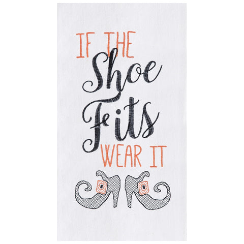 """If The Shoe Fits Wear It"" with a pair of witches shoes embroidered on a towel"