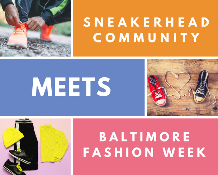 Baltimore Fashion Week welcomes Sneakerhead Community