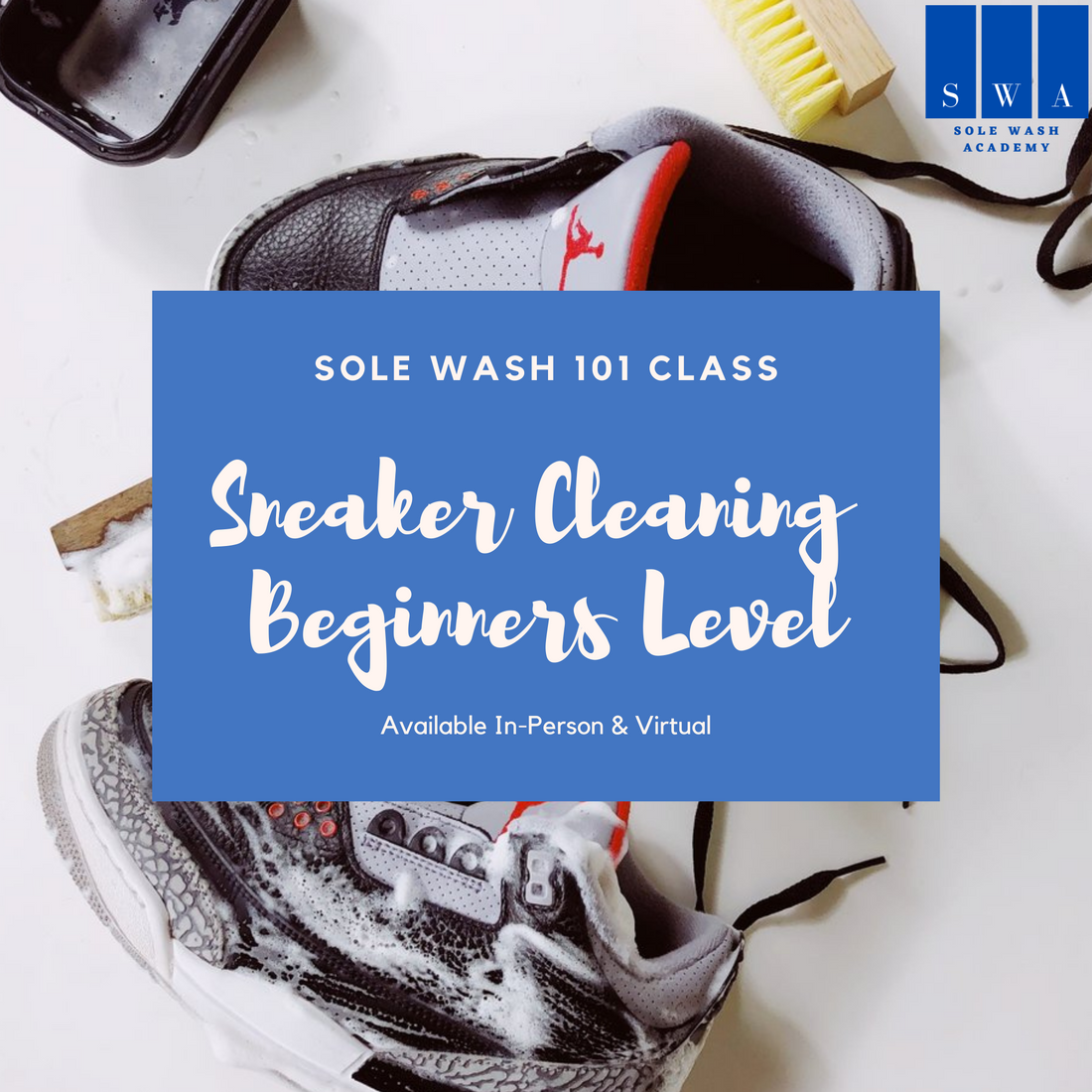 Sole Wash Cleaning Class 101 - Beginner Level