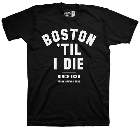 Boston 'Til I Die T-Shirt