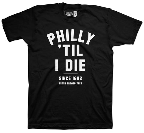 Philly 'Til I Die T-Shirt