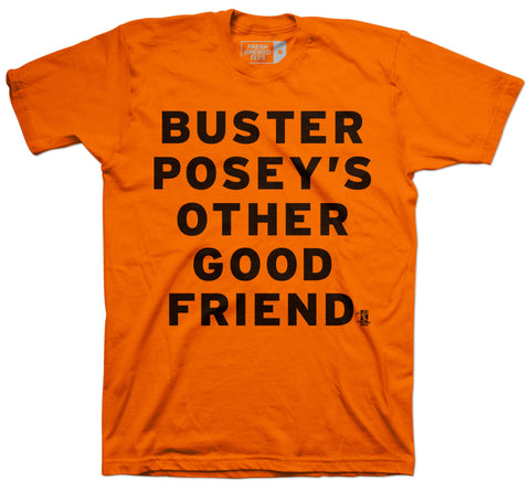 Buster Posey's Other Good Friend Orange T-Shirt