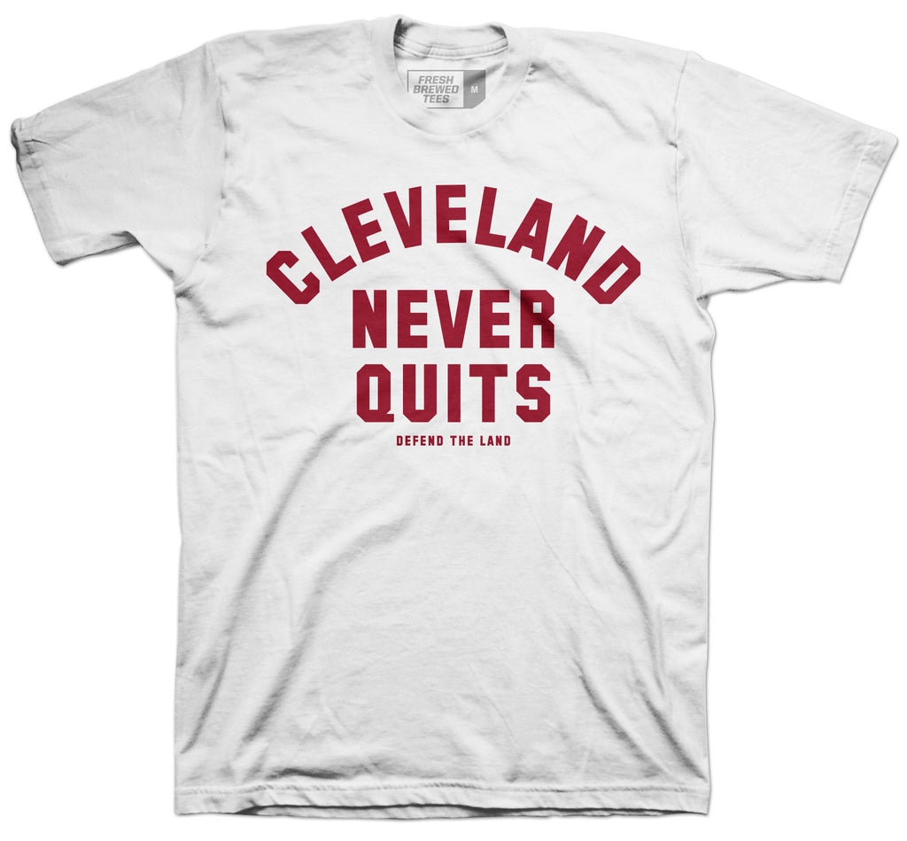 Cleveland Never Quits T-Shirt