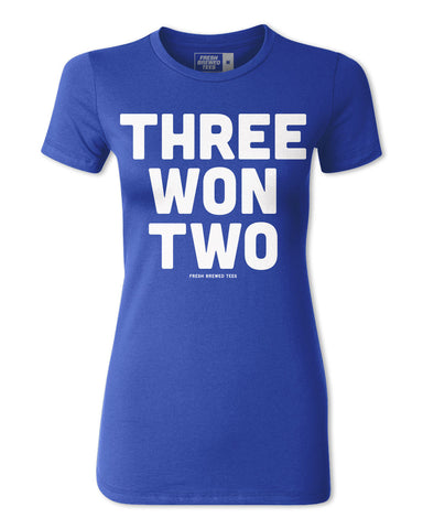 Three Won Two Ladies T-Shirt