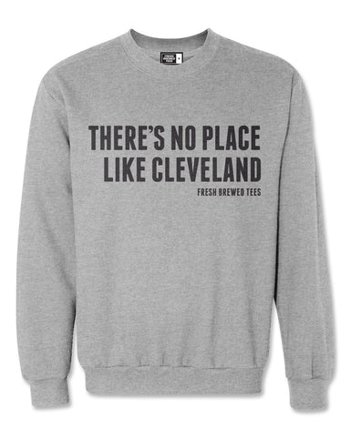 There's No Place Like Cleveland Heather Grey Sweatshirt