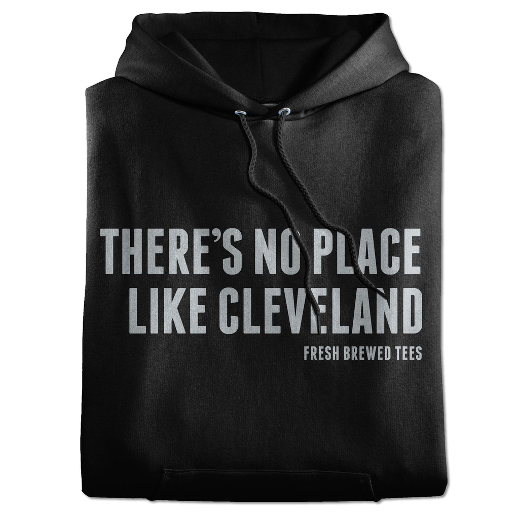 There's No Place Like Cleveland Black Hoodie