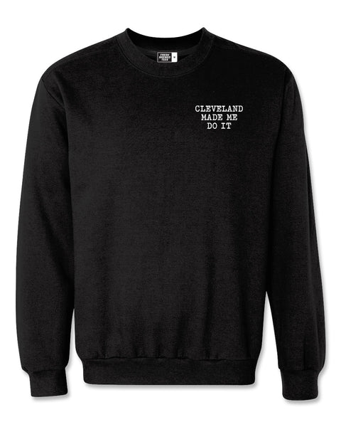 Cleveland Made Me Do It Typewriter Sweatshirt