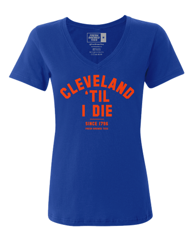 Cleveland 'Til I Die Ladies V-neck