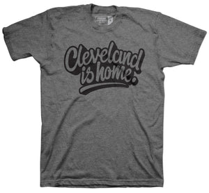 Cleveland is Home Grey T-Shirt