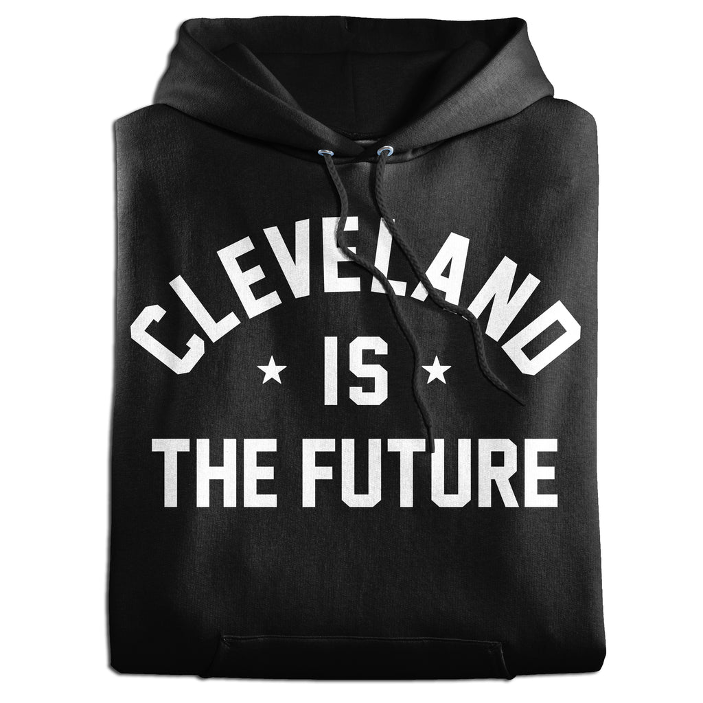 Cleveland is the Future Hoodie