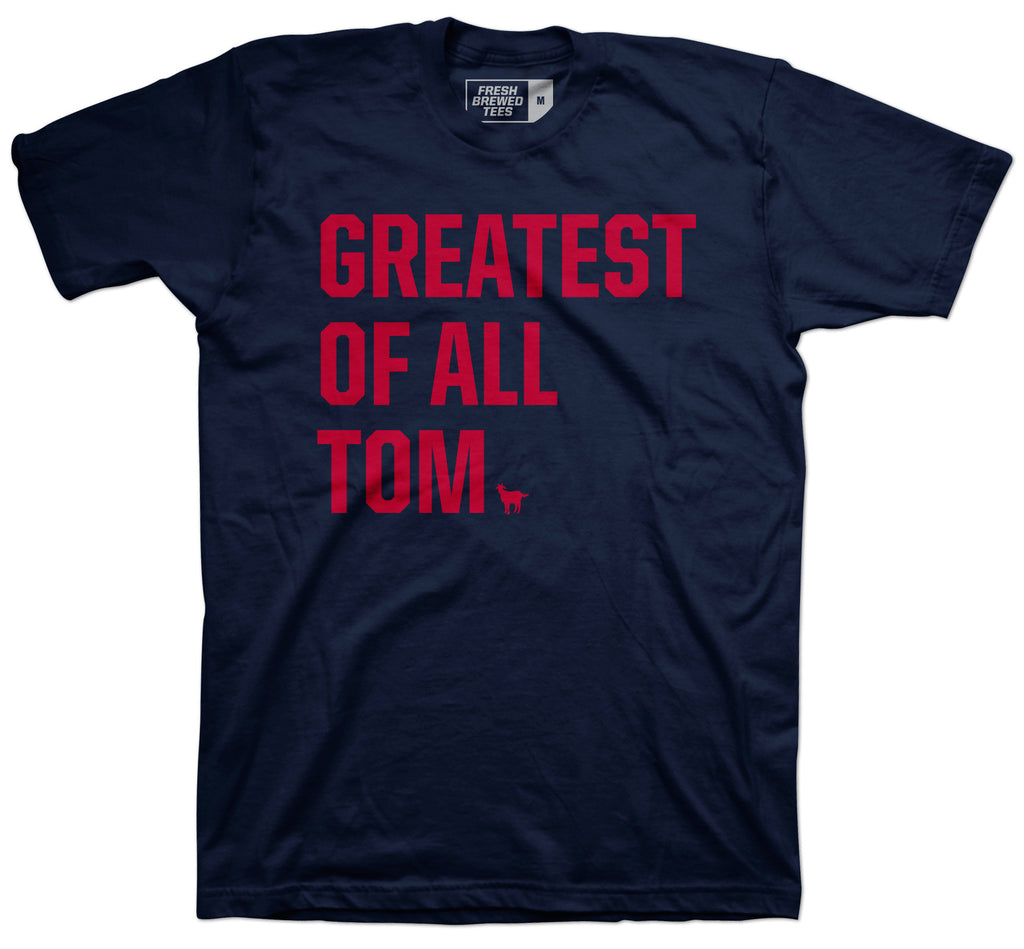 Greatest Of All Tom T-shirt
