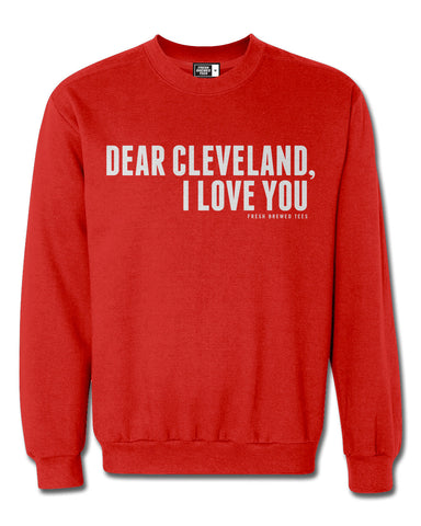 Dear Cleveland I Love You Red Sweatshirt