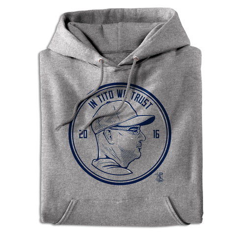 In Tito We Trust Terry Francona Hoodie