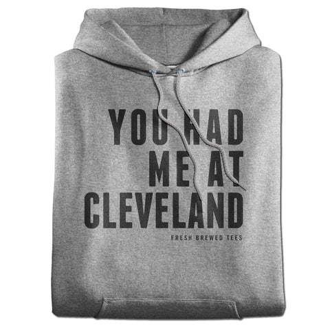 You Had Me At Cleveland Heather Grey Hoodie