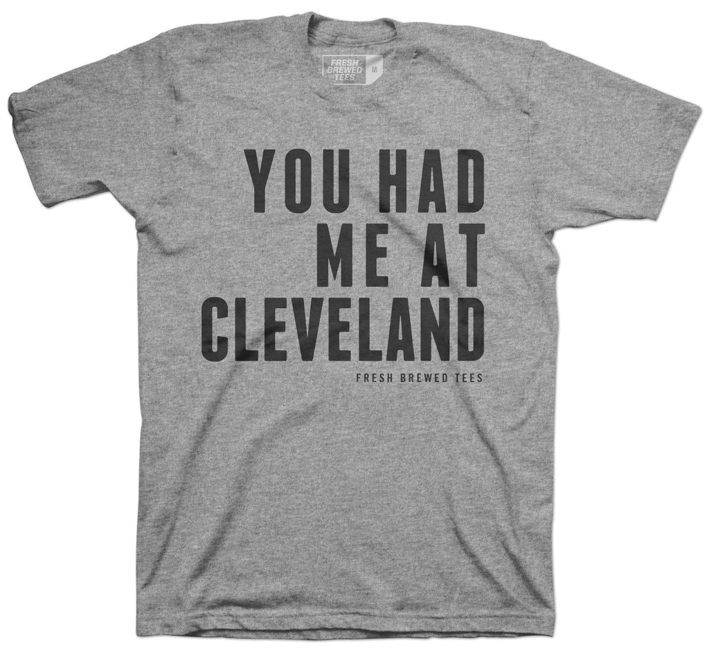 You Had Me At Cleveland Heather Grey T-shirt