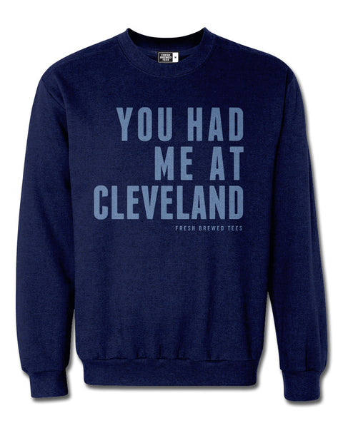 You Had Me At Cleveland Navy Sweatshirt