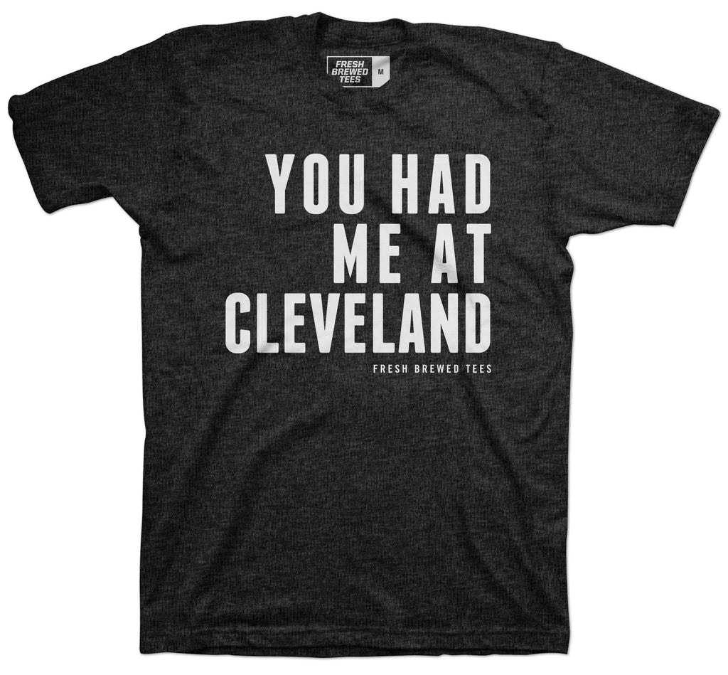 You Had Me at Cleveland Charcoal Black T-Shirt