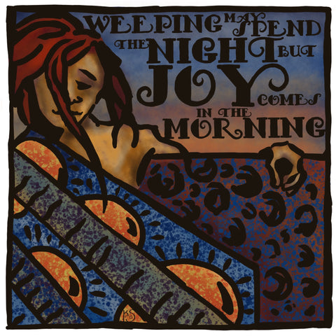 "Weeping May Spend the Night but Joy Comes in the Morning 8""x8"""